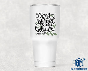 30oz Tumbler Dont Be Afraid - BM Custom Design