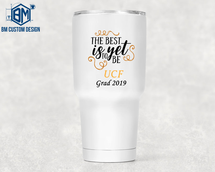 30oz Tumbler The Best Is Yet To Come Grad - BM Custom Design