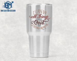 30oz Tumbler I Can Do All Things - BM Custom Design