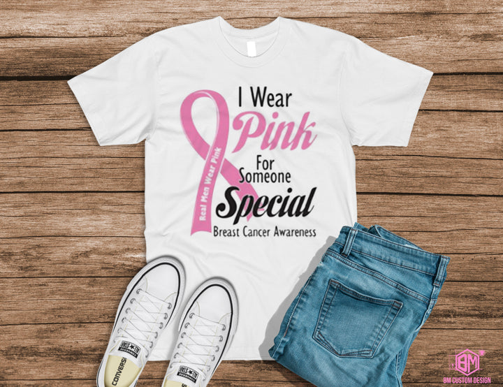 Real Men Wear Pink For Someone Special - BM Custom Design