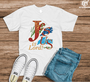 Jesus is Lord - BM Custom Design