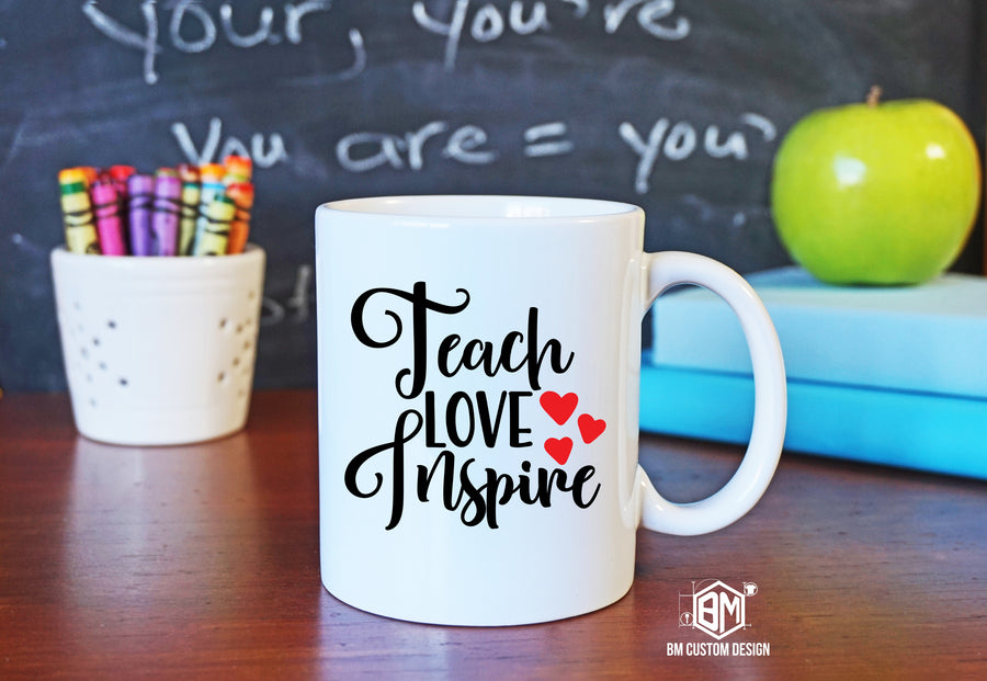Teach Love Inspire - BM Custom Design