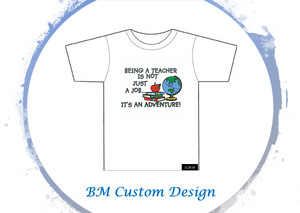 Being a teacher - BM Custom Design