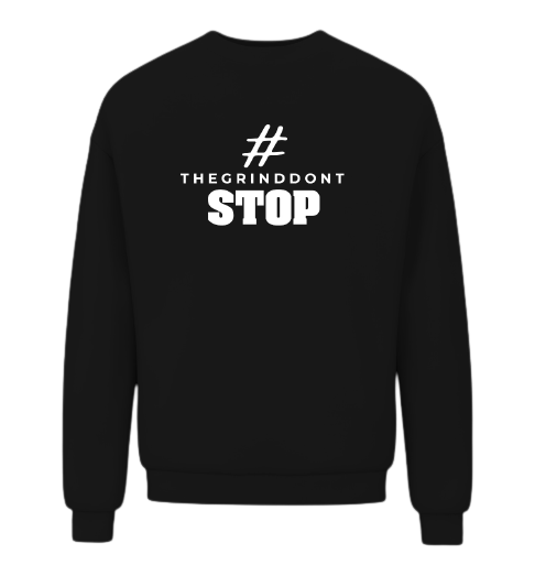 The Grind Don't Stop Sweatshirt - Wiz White Collection LLC