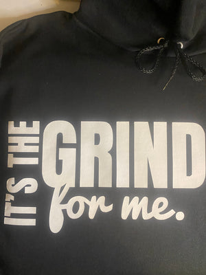 It's The GRIND For Me Hoodie - Wiz White Collection LLC