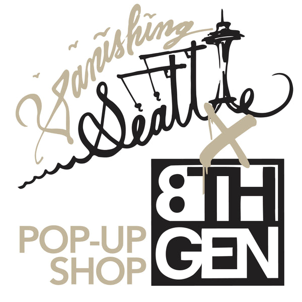 A Love Letter to Seattle - Vanishing Seattle Pop Up at Eighth Generation