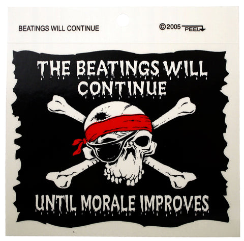 The Beatings Will Continue Until morale Improves -Sticker-