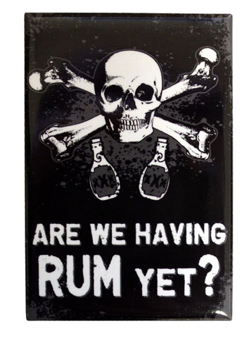 Are We Having Rum yet? -Magnet-