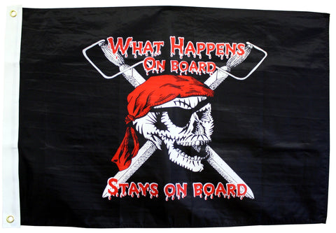 """What Happens On board, Stays On board"" Pirate Flag"