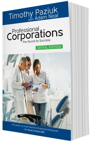 Professional Corporations: The Secret to Success – Dental Edition