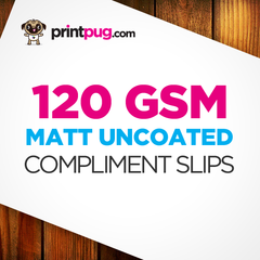 Compliment Slips - 120gsm Matt Uncoated