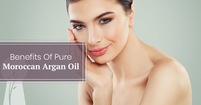 Benefits Of Pure Moroccan Argan Oil
