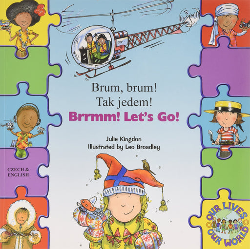 Brrmm! Let's Go! In Czech and English (Our Lives, Our World!)