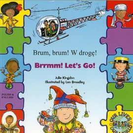Brrmm! Let's Go! In Polish and English (Our Lives, Our World!)