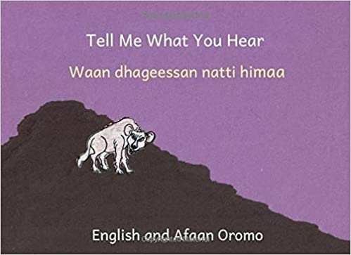 Tell Me What You Hear - English Afaan Oromo Bilingual Book