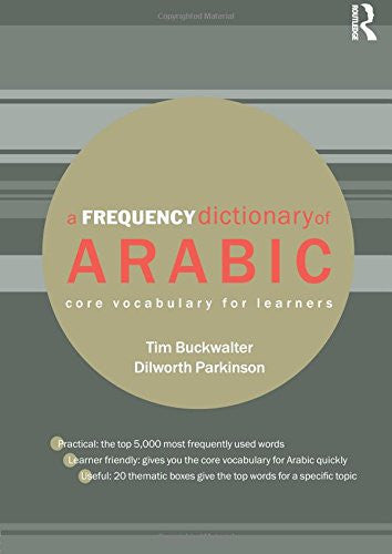 A Frequency Dictionary of Arabic: Core Vocabulary for Learners (Routledge Dictionaries)