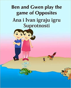Ben & Gwen play the Game of Opposites Bilingual English Croatian