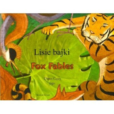 Fox Fables Polish English Bilingual Book Retold by Dawn Casey; Illustrated by Jago