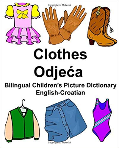English Croatian Clothes Bilingual Kids Picture Dictionary