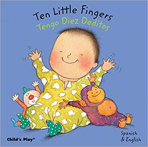 Ten Little Fingers Spanish Bilingual Board Book