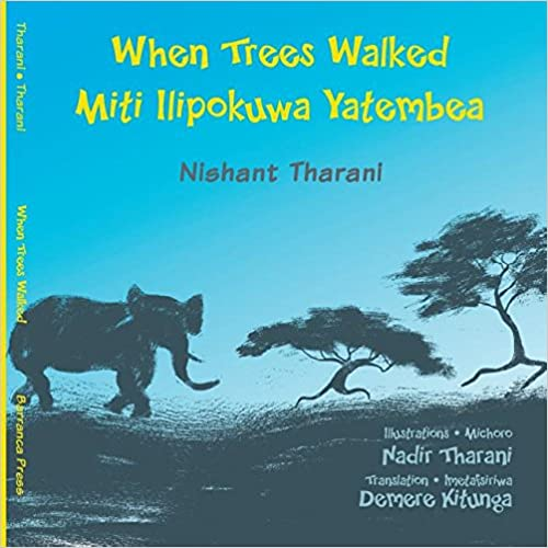 When Trees Walked - Miti Ilipokuwa Yatembea English/Swahili Book