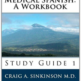 Medical Spanish: A Workbook: Study Guide 1