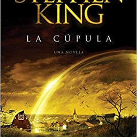 La cúpula Book by Stephen King in Spanish