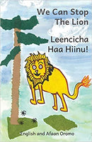 We Can Stop The Lion - English Afaan Oromo Bilingual Book