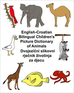 English-Croatian Bilingual Kids Picture Dictionary