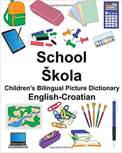 English Croatian School Kids Bilingual Picture Dictionary