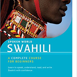 Swahili A Complete Course for Beginners
