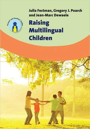 Raising Multilingual Children Parents' and Teachers' Guides