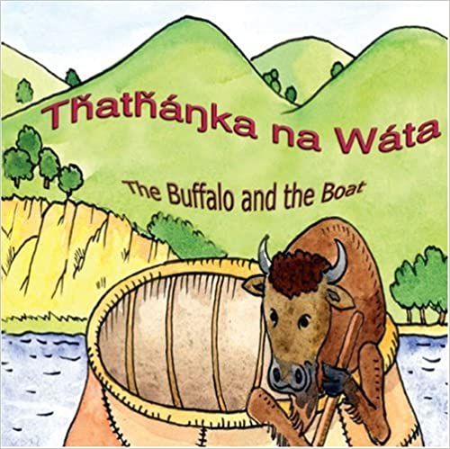 Thathanka na Wata - The Buffalo and the Boat - Lakota Bilingual Kids Book