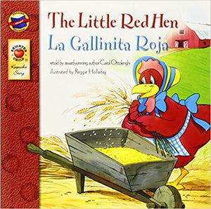 The Little Red Hen, Grades PK - 3 La Gallinita Roja English-Spanish Version