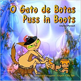 O Gato de Botas. Puss in Boots. Bilingual Portuguese English