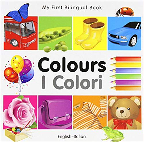 My First Bilingual Italian Book Learn Colors