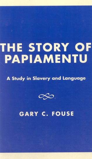 The Story of Papiamentu: A Study in Slavery and Language