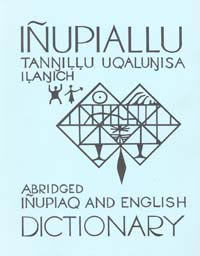 Abridged Iñupiaq English Dictionary
