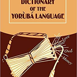 A Dictionary of the Yoruba Language (English and Yoruba Edition)