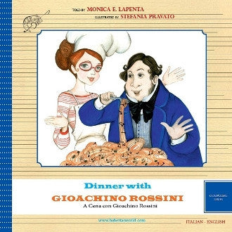 Dinner with Gioachino Rossini - A Cena con Gioachino Rossini in English