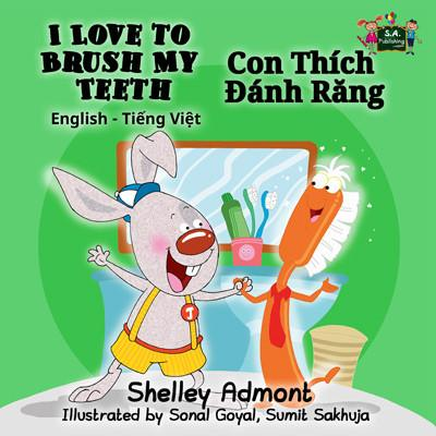 I Love to Brush My Teeth (English Vietnamese Bilingual Bedtime Story)