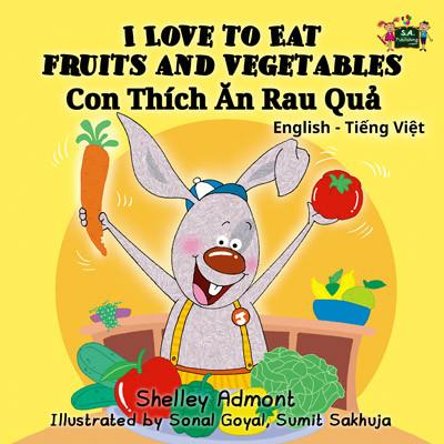 I Love to Eat Fruits and Vegetables (English Vietnamese Bilingual Bedtime Story for Children)