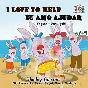 I Love to Help English and Portuguese Bilingual Kids Book