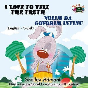 I Love to Tell the Truth English and Serbian Bilingual Kids Book