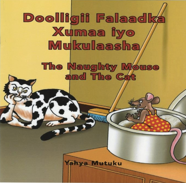 Doolligii Falaadka Xumaa iyo Mukulaasha/ The Naughty Mouse and the Cat - Bilingual (Somali - English)