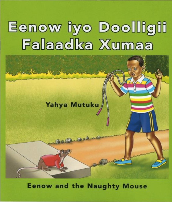 Eeeow iyo Dooligii Falaadka Xumaa/ Eenow and The Naughty Mouse - Bilingual (Somali - English)