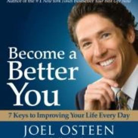 CD Become a Better You : 7 Keys to Improving Your Life Every Day by Joel Osteen