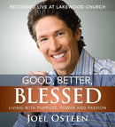 Good, Better, Blessed, Living with Purpose, Power and Passion by Joel Osteen - AudioBook - CD