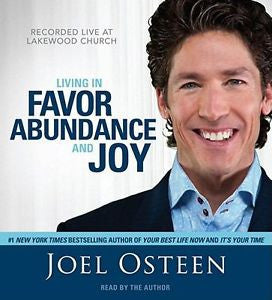 Living in Favor, Abundance and Joy : Recorded Live at Lakewood Church by Joel osteen Audio CD