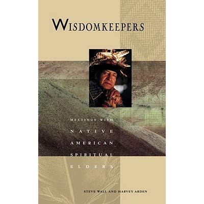 Wisdom Keepers Meetings with Native American Spiritual leaders